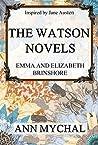 The Watson Novels: Emma and Elizabeth/Brinshore