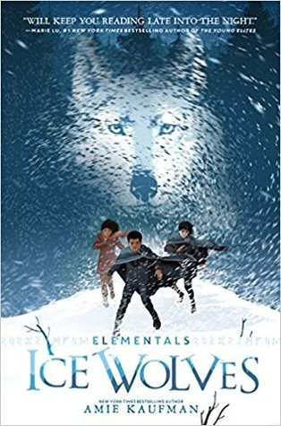 Ice Wolves (Elementals, #1) by Amie Kaufman