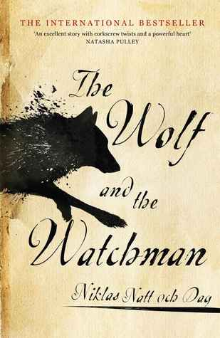 The Wolf and the Watchman by Niklas Natt och Dag