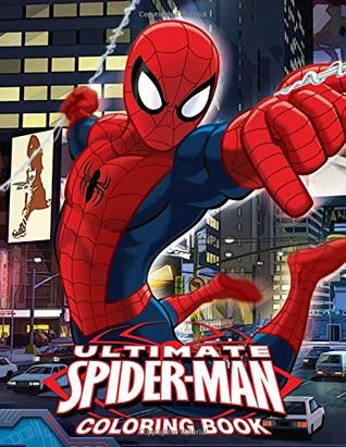 Ultimate Spiderman Coloring Book Coloring Book For Kids And Adults Children Age 3 12 Fun Easy And Relaxing By Rose Sapana