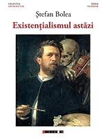 Existenţialismul astăzi