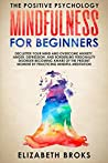 Mindfulness for Beginners: Declutter your Mind and Overcome Anxiety, Anger, Depression, and Borderline Personality Disorder Becoming Aware of the Present ... Meditation (The Positive Psychology)
