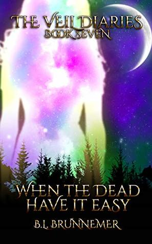 When The Dead Have It Easy (The Veil Diaries #7)
