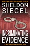 Incriminating Evidence by Sheldon Siegel