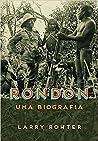 Rondon : Uma Biografia