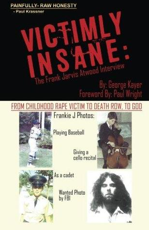 Victimly Insane: The Frank Jarvis Atwood Interview