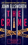 The Crime (Thaddeus Murfee Legal Thrillers #12)