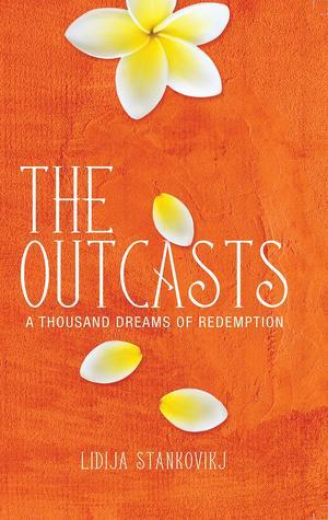 The Outcasts - A Thousand Dreams of Redemption by Lidija Stankovikj