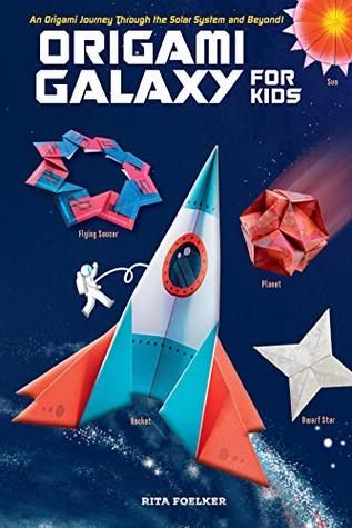 Origami Galaxy for Kids Ebook: An Origami Journey through the Solar System and Beyond! [Instruction Book with Printable Sheets of Origami Paper and Online Video Tutorials]