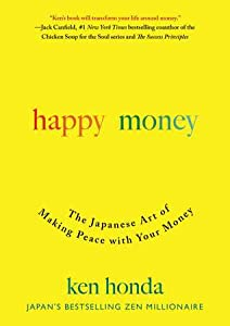 Happy Money: Understand and Heal Your Relationship with Money
