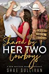 Shared by Her Two Cowboys (Crooked Creek Montana, #3)