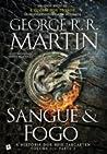 Sangue e Fogo - A História dos Reis Targaryen by George R.R. Martin