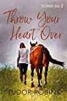 Throw Your Heart Over (Stonegate #3)