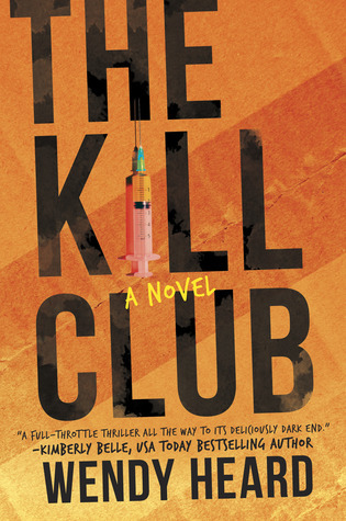 The Kill Club by Wendy Heard