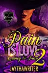 Pain Is Love 1&2 Combined: The Finale