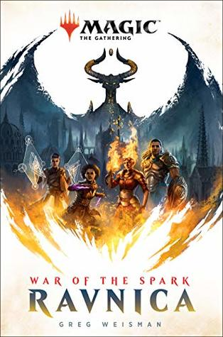 War of the Spark: Ravnica by Greg Weisman