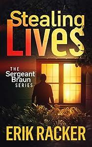 Stealing Lives (Sergeant Brad Braun, #2)