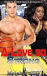 A Love so Strong: BWWM Basketball Romance