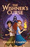The Wishner's Curse by Camille S. Campbell