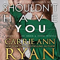 Shouldn't Have You (Fractured Connections #2)