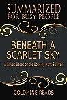 Summary: Beneath a Scarlet Sky - Summarized for Busy People: A Novel: Based on the Book by Mark Sullivan