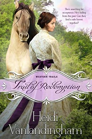 Trail of Redemption (Western Trails, #6)