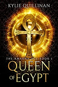 Queen of Egypt (The Amarna Age Book 1)