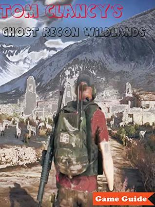 Tom Clancy's Ghost Recon Wildlands Collection Guide