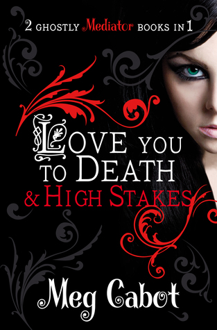 Love You to Death / High Stakes (The Mediator #1-2)