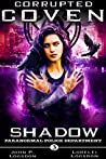 Corrupted Coven (Shadow Paranormal Police Department #3)