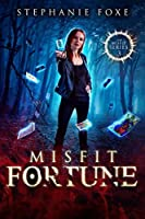 Book 3: MISFIT FORTUNE