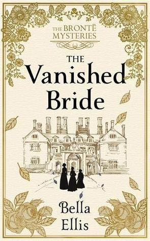 The Vanished Bride (Brontë Sisters Mystery, #1)