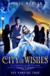 The Vampire Trap (City of Wishes #2)