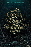 Córka Króla Piratów (Daughter of the Pirate King, #1)