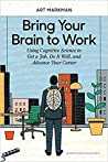 Bring Your Brain to Work by Art Markman