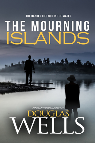 The Mourning Islands by Douglas  Wells