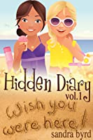 Hidden Diary, Volume One (Hidden Diary #1-2)