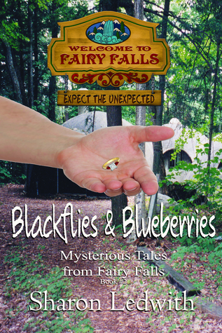 Blackflies and Blueberries (Mysterious Tales from Fairy Falls #2)
