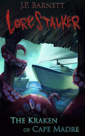 The Kraken of Cape Madre (Lorestalker #2)