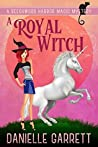 A Royal Witch (Beechwood Harbor Magic Mystery #7)
