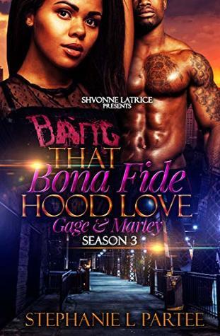 That Bona Fide Hood Love: Gage and Marley
