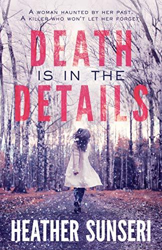 Death is in the Details by Heather Sunseri
