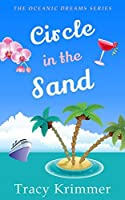 Circle in the Sand: A Romantic Comedy (Oceanic Dreams Book 3)
