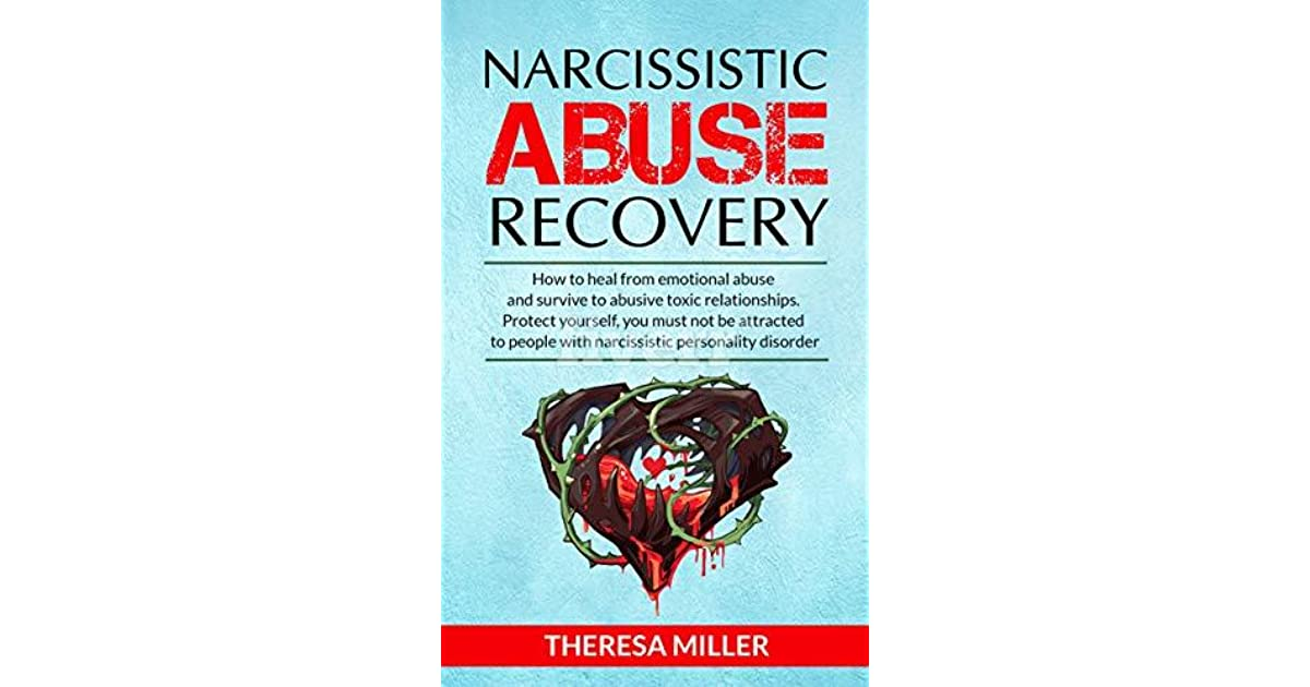 NARCISSISTIC ABUSE RECOVERY: How to heal from emotional