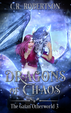 Dragons of Chaos (The Gaian Otherworld #3)