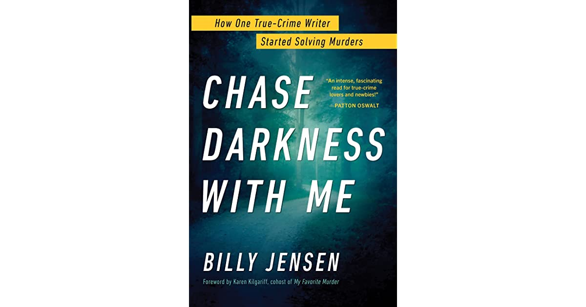 Chase Darkness with Me: How One True-Crime Writer Started