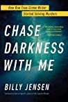 Chase Darkness with Me: How One True-Crime Writer Started Solving Murders audiobook download free