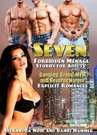 Seven Forbidden Ménage Stories For Adults - Ganging, Group, MFM, and Reverse Harem Explicit Romances (We're Married, Not Dead Book 2)