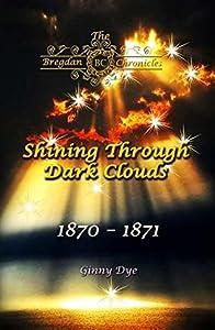 Shining Through Dark Clouds (The Bregdan Chronicles #14)