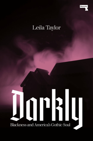 Darkly: Blackness and America's Gothic Soul